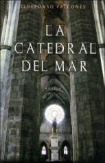 [Libro 2008 03] La Catedral del Mar – Ildefonso Falcones