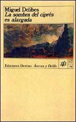[Libro 2008 04] La Sombra del Ciprés es Alargada – Miguel Delibes